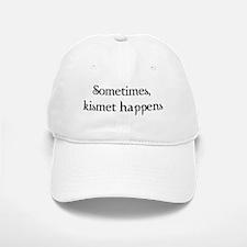 Sometimes, Kismet Happens Baseball Baseball Cap