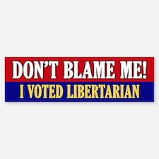 I voted Libertarian Bumper Bumper Bumper Sticker