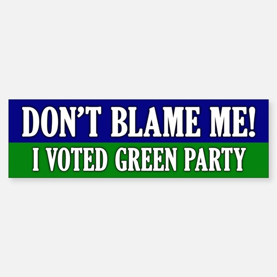 I voted Green Party Bumper Bumper Bumper Sticker