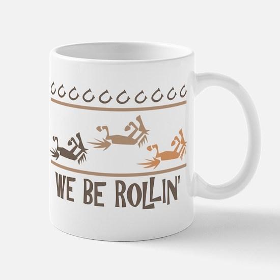 We Be Rollin' Mug