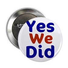 "Barack Obama - We Did it! 2.25"" Button"
