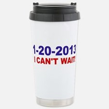 1-20-2008 I Can't Wait! Stainless Steel Travel Mug