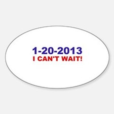 1-20-2008 I Can't Wait! Oval Decal