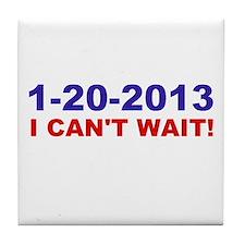 1-20-2008 I Can't Wait! Tile Coaster