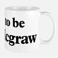 Soon to be Mrs. Mcgraw Mug
