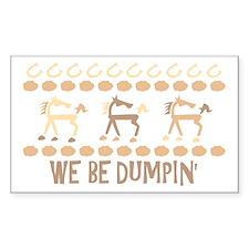 We Be Dumpin' Rectangle Decal