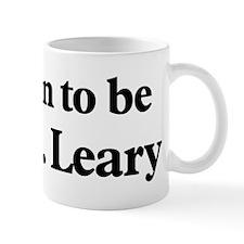 Soon to be Mrs. Leary Mug