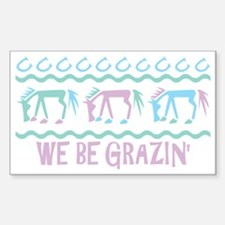 We be Grazin' Rectangle Decal