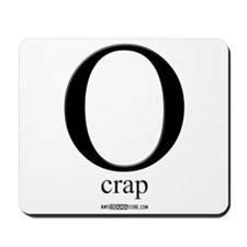 """O"" crap... Mousepad"