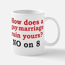 Gay marriage ruin yours? Mug