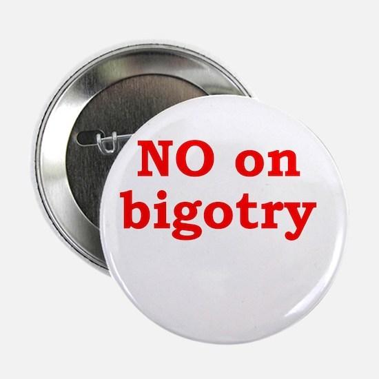 "No Bigotry 2.25"" Button"