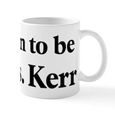 Soon to be Mrs. Kerr Mug