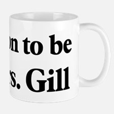 Soon to be Mrs. Gill Mug