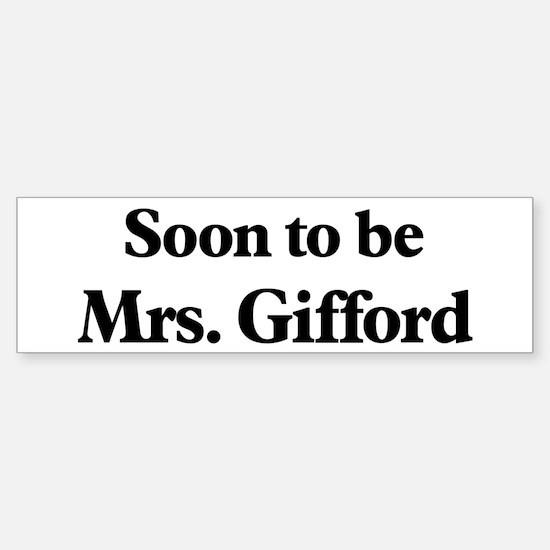 Soon to be Mrs. Gifford Bumper Bumper Bumper Sticker