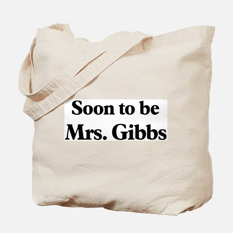 Soon to be Mrs. Gibbs Tote Bag