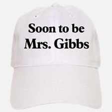 Soon to be Mrs. Gibbs Baseball Baseball Cap