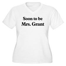 Soon to be Mrs. Grant T-Shirt