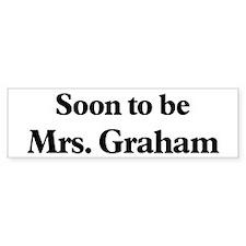 Soon to be Mrs. Graham Bumper Bumper Sticker