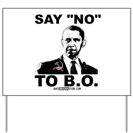 "Say ""No"" to B.O. Yard Sign"