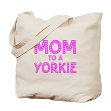 MOM to a Yorkie Tote Bag