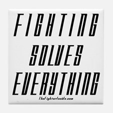 Fighting Solves Everything Tile Coaster