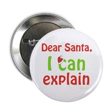 "Santa I Can Explain 2.25"" Button"