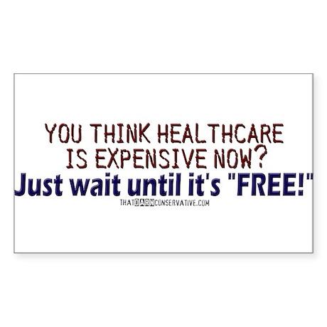 """Free"" healthcare? Rectangle Sticker"