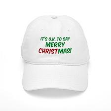 O.K. TO SAY MERRY CHRISTMAS! Baseball Cap