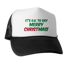 O.K. TO SAY MERRY CHRISTMAS! Trucker Hat