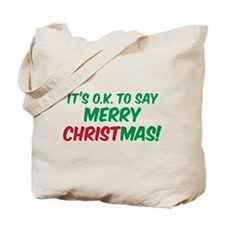 O.K. TO SAY MERRY CHRISTMAS! Tote Bag