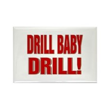 DRILL BABY DRILL! Rectangle Magnet