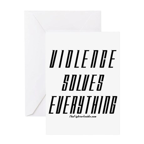 Violence Solves Everything Greeting Card