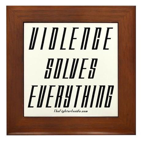 Violence Solves Everything Framed Tile