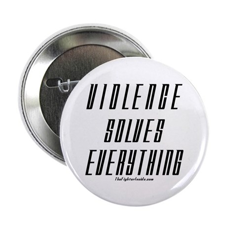 """Violence Solves Everything 2.25"""" Button (10 pack)"""