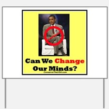 """Can We Change Our Minds?"" Yard Sign"