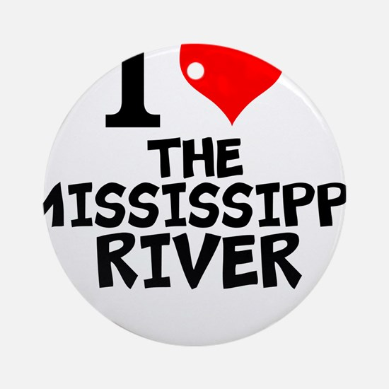 I Love The Mississippi River Round Ornament