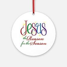 JESUS REASON FOR THE SEASON Ornament (Round)