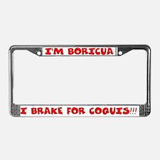 I'm Boricua I Brake for Coquis License Plate Frame