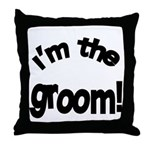 I'm the Groom Wedding Throw Pillow