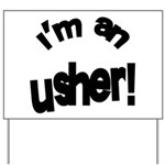 I'm An Usher Wedding Yard Sign