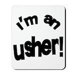 I'm An Usher Wedding Mousepad