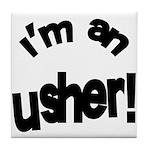 I'm An Usher Wedding Tile Coaster