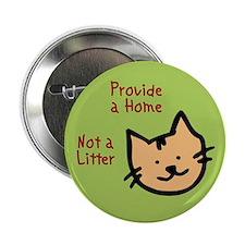 """Provide a Home - Not a Litter 2.25"""" Button"""