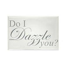 Do I Dazzle You? Rectangle Magnet