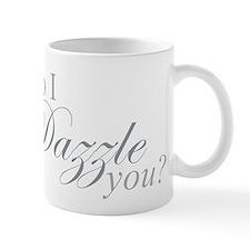Do I Dazzle You? Mug