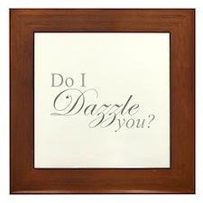 Do I Dazzle You? Framed Tile