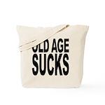 Old Age Sucks Tote Bag
