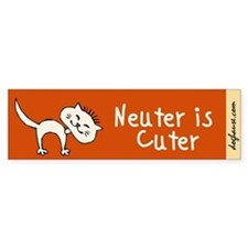 Neuter Is Cuter Bumper Sticker