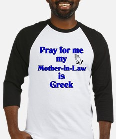 Pray for me my Mother-in-Law is Greek Baseball Jer