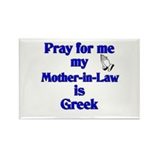 Pray for me my Mother-in-Law is Greek Rectangle Ma